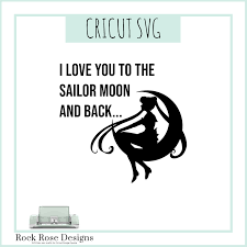 I Love You To The Sailor Moon And Back Svg Cut File Rock Rose Designs Rock Rose Designs