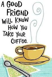 so true which friend always knows how you take your coffee