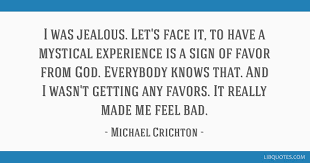 i was jealous let s face it to have a mystical experience is a