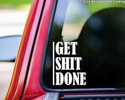 Get Shit Done Vinyl Decal Sticker 5 X 4 Motivation Fitness Training Minglewood Trading