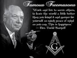 """Famous Freemasons: Bro. David Sarnoff~ """"Work and live to serve others, to  leave the world a little better than you… 