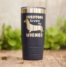 Everyone Loves My Wiener Engraved Dachshund Tumbler Stainless Cup Dachshund Lover Gift 3c Etching Ltd