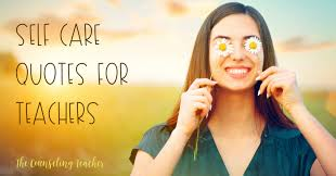 self care quotes for teachers the counseling teacher