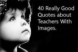 really best quotes about teacher pictures to share this year