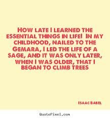 design custom picture quote about life how late i learned the