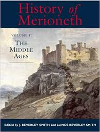 Amazon.com: History of Merioneth II: The Middle Ages (9780708317099):  Smith, Edited by J. Beverley, Smith, J. Beverley, Smith, Llinos Beverley:  Books