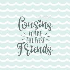 cousins make the best friends svg vector file cricut explore