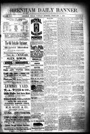 Brenham Daily Banner Brenham Tex Vol 13 No 32 Ed 1 Tuesday February 7 1888 The Portal To Texas History