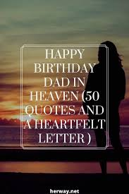 happy birthday dad in heaven quotes and a heartfelt letter