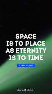space is to place as eternity is to time quote by joseph