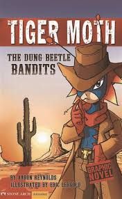 The Dung Beetle Bandits: Tiger Moth by Aaron Reynolds - ISBN: 9781598893175  (Stone Arch Books)