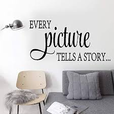 Amazon Com Chaded Quote Vinyl Wall Decal Sticker Art Removable Words Home Decor Every Picture Tells A Story For Living Room Bedroom Home Decor Home Kitchen