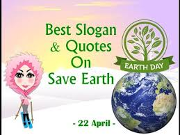 happy earth day best slogan quotes on save earth