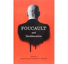 Amazon.com: Foucault and Neoliberalism (9781509501779): Zamora, Daniel,  Behrent, Michael C.: Books