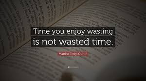 here √ quotes about not wasting time com