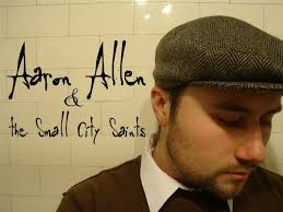 Aaron Allen & the Small City Saints | ReverbNation