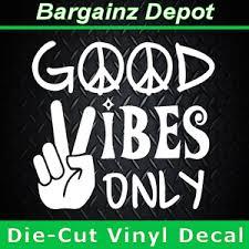 Vinyl Decal Good Vibes Only Peace Sign Hand Hippie Zen Car Van Laptop Sticker Ebay