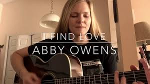 "Abby Owens' ""I Find Love"" - YouTube"