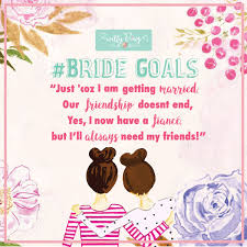 bride goals by witty vows best friend wedding quotes witty vows
