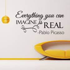 Shop Pablo Picasso Quote Everything You Can Imagine Is Real Vinyl Wall Art Decal Sticker Overstock 10425736