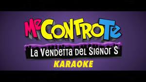 La Vendetta del Signor S - KARAOKE con TESTO - Me Contro Te - YouTube