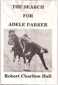 The Search for Adele Parker (Signed Copy): Robert Charlton Hull:  Amazon.com: Books