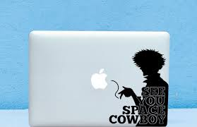 See You Space Cowboy Decal Design High Quality Matte Vinyl Sticker For Any Smooth Surface Laptop Macbook Ca Space Cowboys See You Space Cowboy Decal Design