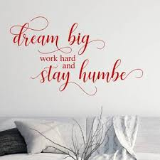 Decalthewalls Dream Big Work Hard And Stay Humble Vinyl Wall Decal Wayfair
