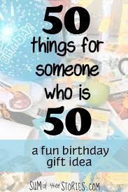 Fun 50th Birthday Gift 50 Things For Someone Who Is 50 Sum Of Their Stories Craft Blog