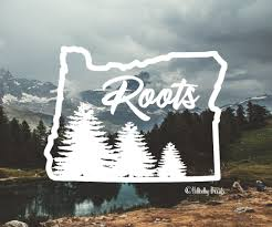 Oregon Roots Vinyl Decal Taylor S Oldtown Farm