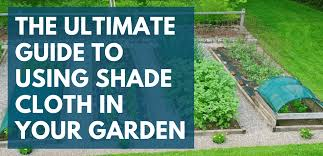 shade cloth in your garden