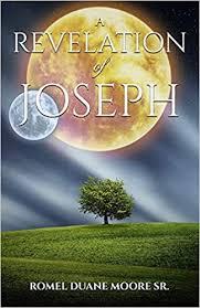A Revelation of Joseph: Amazon.co.uk: Moore Sr., Romel Duane ...