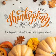 happy thanksgiving messages for your boss really grateful