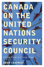 UBC Press | Canada on the United Nations Security Council - A Small Power  on a Large Stage, By Adam Chapnick
