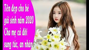 Tên đẹp cho bé gái sinh năm 2020 - Cha mẹ cả đời sung túc, an nhàn. -  YouTube