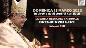 CELEBRAZIONE SANTA MESSA DOMENICA 15 MARZO 2020 DEL CARDINALE SEPE ...