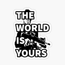 World Is Yours Vinyl Decal Car Truck Boat Window Sticker Scarface Many Colors