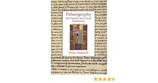 Palaeography for Family and Local Historians by Hilary Marshall  (2004-12-01): Amazon.co.uk: Hilary Marshall: Books