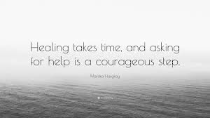 """mariska hargitay quote """"healing takes time and asking for help"""