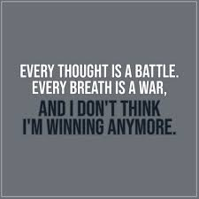 every thought is a battle scattered quotes