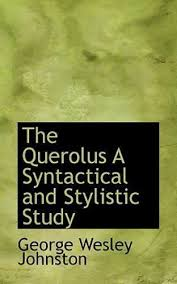The Querolus a Syntactical and Stylistic Study by George Wesley Johnston...  9781110893904 for sale online