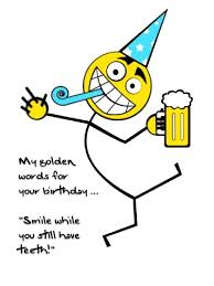 funny happy birthday quotes sayings funny happy birthday