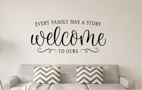 Latitude Run Every Family Has A Story Welcome To Ours Wall Decal Wayfair
