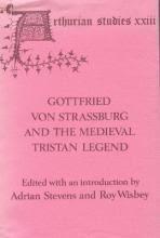 Gottfried von Strassburg and the Medieval Tristan Legend : Adrian Stevens :  9780854571468