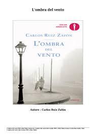 Scaricare l'ombra del vento libri gratis (pdf, epub, mobi) di ...