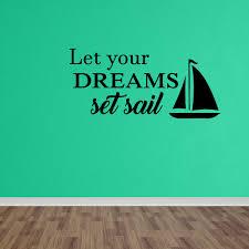 Wall Decal Quote Let Your Dreams Set Sail Boat Nautical Vinyl Wall Decals Dp331 Walmart Com Walmart Com