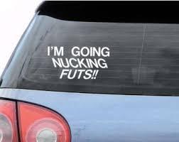 I M Going Nucking Futs Car Decal Bumper Window Jdm Vw Vinyl Funny Sticker Truck Funny Car Decals Car Decals Funny Stickers