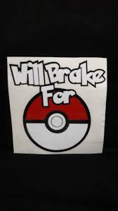 Pokemon Go Will Brake For Pokeball Sticker Decal Car Iphone Etsy