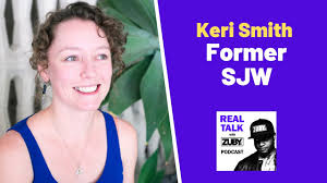 Real Talk with Zuby #048 - Keri Smith | Escaping the SJW Cult - YouTube