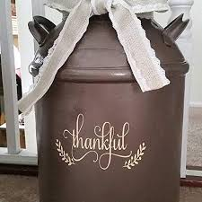 Amazon Com Celycasy Thankful Decal For Milk Can Thankful Sticker Front Porch Decor Fall Decor Front Door Decal Thanksgiving Decor Kitchen Dining